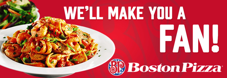Boston Pizza - We'll make you a fan!