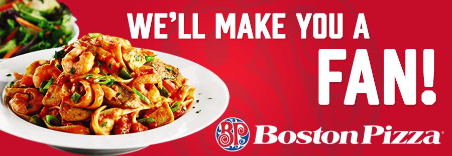 Boston Pizza - We'll make you a fan!